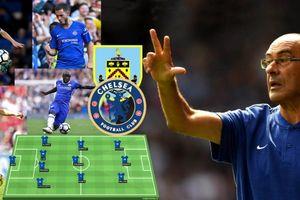 Sarri xáo trộn đội hình vì muốn giành 3 điểm trong chuyến làm khách trước Burnley