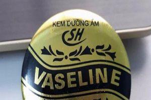 Yêu cầu thu hồi khẩn cấp kem dưỡng ẩm Vaseline SH