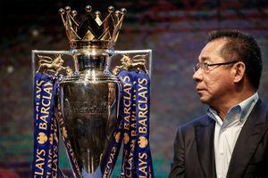 'Tỷ phú Vichai là cứu tinh, đưa Leicester lên tầm cao mới'