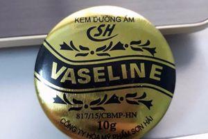 Vì sao kem dưỡng ẩm Vaseline SH bị đình chỉ lưu hành?
