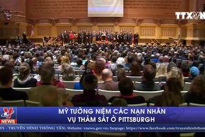 Mỹ tưởng niệm các nạn nhân vụ thảm sát ở Pittsburgh