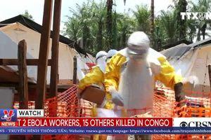 170 người tử vong do dịch Ebola bùng phát ở Congo