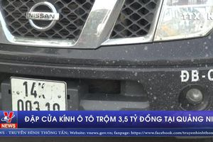 Đập cửa kính ô tô trộm 3,5 tỷ đồng tại Quảng Ninh