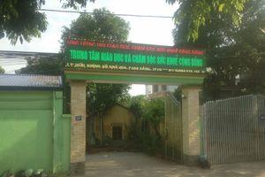Tại thành phố Thái Nguyên: Trung tâm Đức Chỉnh có được tổ chức khám, điều trị bệnh nội trú?