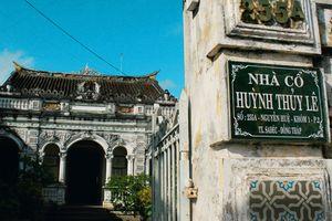 #Justgo: Nhà cổ hơn 100 tuổi nổi tiếng ở Đồng Tháp