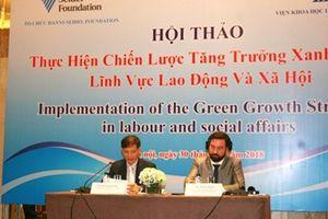 Hội thảo thực hiện tăng trưởng xanh trong lĩnh vực lao động và xã hội