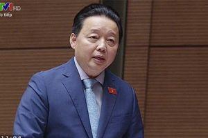 ĐBQH hỏi, Bộ trưởng trả lời: Nóng vấn đề xử lý ô nhiễm môi trường!