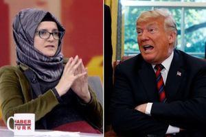 Hôn thê của Khashoggi nói ông Trump 'chớ để tiền bạc làm hoen ố lương tâm'
