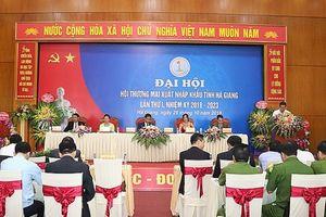 Đại hội Hiệp hội doanh nghiệp xuất nhập khẩu tỉnh Hà Giang lần thứ I nhiệm kỳ 2018 - 2023