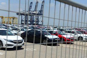 Thuế nhập khẩu về 0% nhưng giá ôtô tăng, ai chịu trách nhiệm?