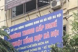 Một trường trung cấp dạy nghề ở Hà Nội liệu có phải là 'trường ma'?