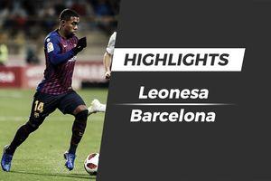 Highlights Barca chật vật đánh bại Leonesa nhờ bàn thắng phút bù giờ