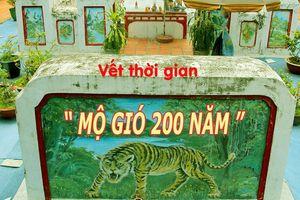 Vết thời gian - Kỳ 9: Mộ gió 200 năm giữa Sài Gòn