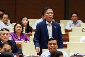Đại biểu Quốc hội hài lòng phần trả lời chất vấn của Bộ trưởng Bộ Công Thương