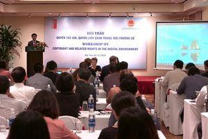 Luật về quyền tác giả, quyền liên quan của Việt Nam từng bước hoàn thiện