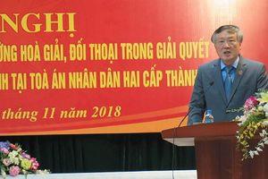 Hà Nội thí điểm tăng cường hòa giải, đối thoại trong giải quyết tranh chấp dân sự