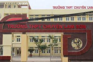 Trường THPT chuyên Lam Sơn tiếp tục bị 'tố' tuyển dụng giáo viên trái quy định