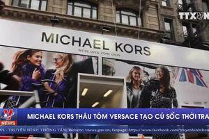 Michael Kors thâu tóm Versace