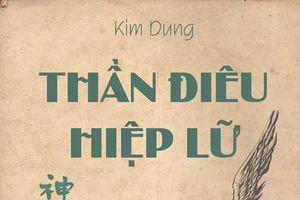Điểm lại 15 tác phẩm làm nên tên tuổi Kim Dung