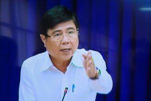 Chủ tịch TPHCM: 'Tôi làm Chủ tịch thành phố, không vì lợi ích của người dân thì vì cái gì?'
