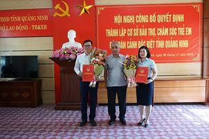 Quảng Ninh: Thành lập Cơ sở bảo trợ, chăm sóc trẻ em có hoàn cảnh đặc biệt