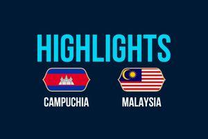 Highlights AFF Cup: ĐT Campuchia 0-1 ĐT Malaysia