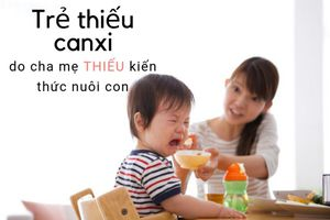 Con khủng hoảng thiếu canxi vì... thói quen sai lầm thường gặp của mẹ Việt