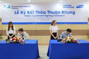 Samsung Engineering chọn Doosan Vina làm đối tác