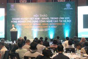 Đẩy mạnh hợp tác về sản xuất nông nghiệp giữa Israel và TP Hà Nội