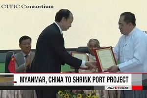 Lo không trả được nợ, Myanmar thu hẹp quy mô cảng biển với Trung Quốc