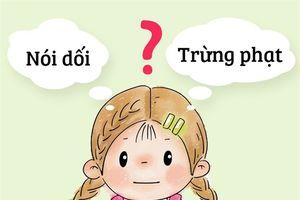 Trẻ nói dối có nên trừng phạt?