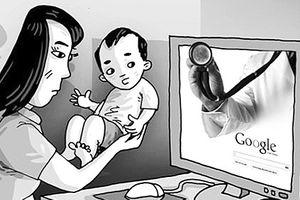 Kỳ 1: 'Bác sĩ Google' - không nên quá lệ thuộc