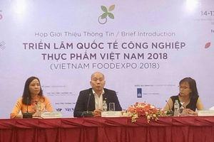 450 doanh nghiệp sẽ tham gia Triển lãm Quốc tế Công nghiệp Thực phẩm Việt Nam 2018