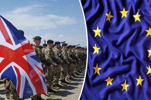 Quân đội Anh 'đòi' vào cuộc nếu thỏa thuận Brexit thất bại