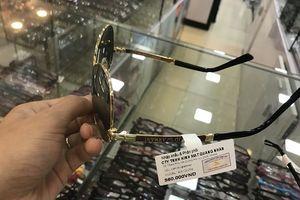 Rầm rộ thị trường kính mắt 'vàng thau lẫn lộn': Bán hàng nhái sẽ bị tịch thu và xử lý hình sự nếu nghiêm trọng
