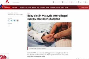 Bé gái 11 tháng tuổi ở Malaysia thiệt mạng sau khi bị xâm hại