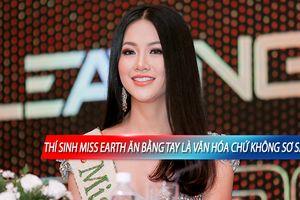 CLIP: Hoa hậu Phương Khánh khẳng định 'Thí sinh Miss Earth ăn bốc là do nét văn hóa không phải sơ sài'