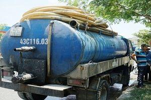 Đà Nẵng: Xả cặn nhớt ra môi trường, tài xế và DN bị phạt gần 400 triệu đồng