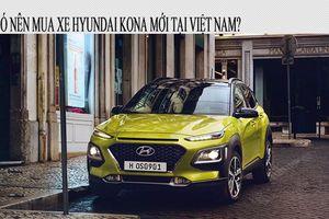 Mua Hyundai Kona 2.0L hay Ford EcoSport 1.0L Ecoboost?