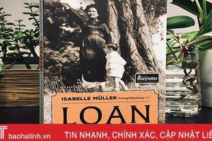 Độc đáo cuốn sách 'Loan - Từ cuộc đời của một con chim phượng hoàng'