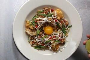 Clip: 'Bí kíp' làm món mì xào kiểu Thái đậm đà hương vị