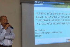 Hội thảo giới thiệu công nghệ tưới nhỏ giọt cho cây trồng ở vùng đất nhiễm mặn
