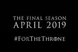 'Game of Thrones' mùa 8 tung clip hé lộ thời điểm chiếu phim cùng slogan '#ForTheThrone'