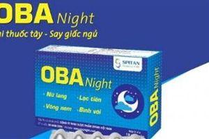 Rủi ro nghe quảng cáo thực phẩm chức năng Oba Night