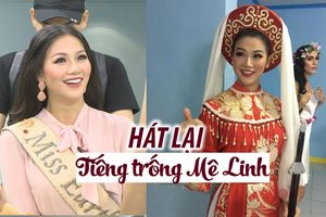 Miss Earth 2018 hát Tiếng trống Mê Linh, xúc động kể chuyện nghe cải lương với bà ngoại
