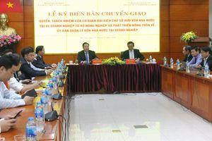 Bàn giao 5 doanh nghiệp lớn ngành Nông nghiệp về Ủy ban Quản lý vốn nhà nước