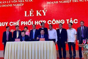 'Siêu Ủy ban' ký quy chế phối hợp với Đảng ủy Khối DN Trung ương