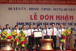 Nghề đúc đồng cổ truyền làng Chè, Thanh Hóa là Di sản Văn hóa phi vật thể quốc gia
