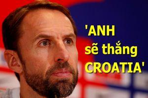 HLV tuyển Anh tự tin đánh bại Croatia để vào bán kết Nations League