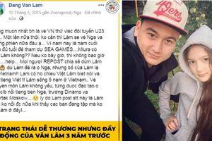 Nghẹn ngào status xin thử việc ở U23 Việt Nam của Đặng Văn Lâm hơn 3 năm trước